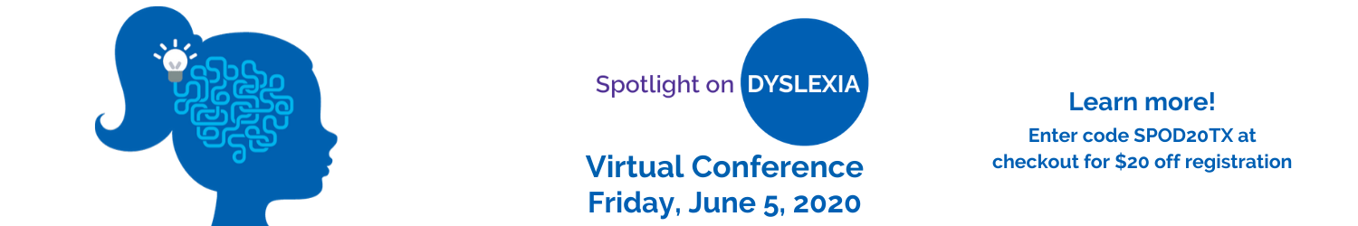 register for spotlight on dyslexia with code SPOD20TX