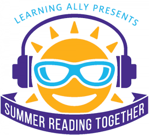 Learning Ally Launches a Summer Reading Program for Students who Read with Their Ears