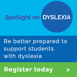 Be better prepared to support students with dyslexia